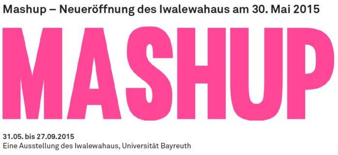 Eröffnungsausstellung Mashup im Iwalewahaus in Bayreuth