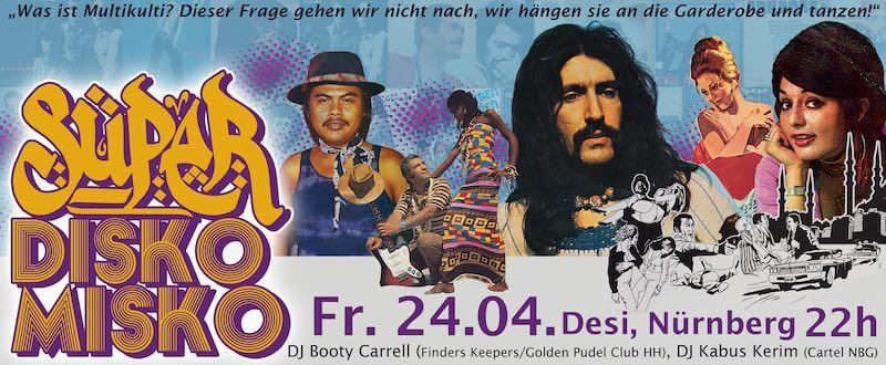 SÜPER DISKO MISKO am 24. April 2015 in der Desi Nürnberg