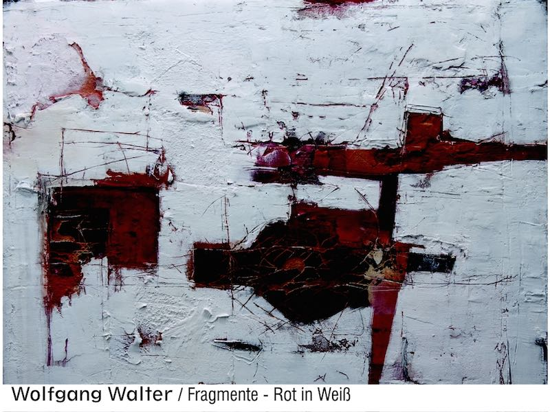 Wolfgang Walter: Fragmente / Rot in Weiß