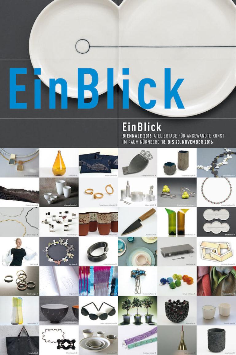 EinBlick-Biennale 2016. Ateliertage für angewandte Kunst im Raum Nürnberg