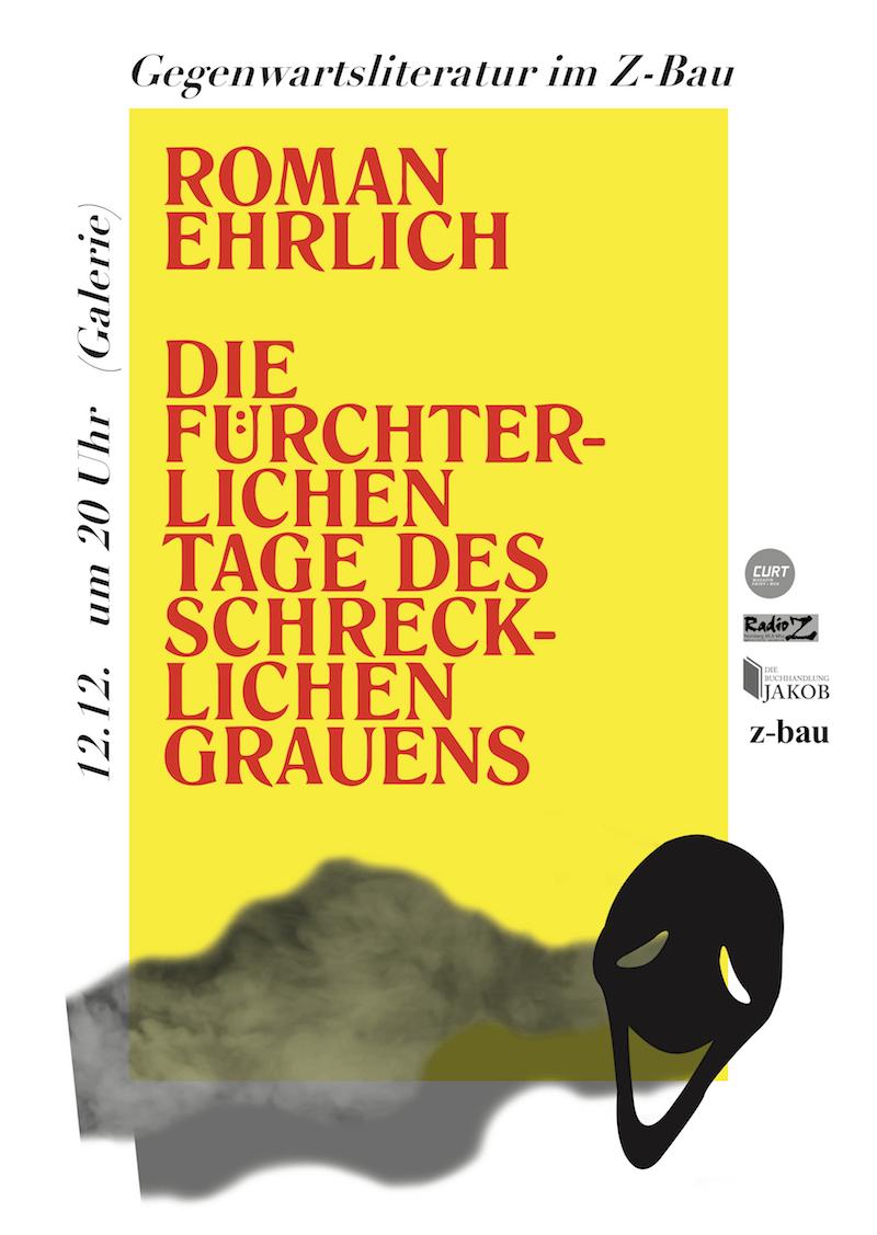 Roman Ehrlich, Die Fürchterlichen Tage des Schrecklichen Grauens, Lesung, Z-Bau. Grafik: Susanne Wohlfahrt