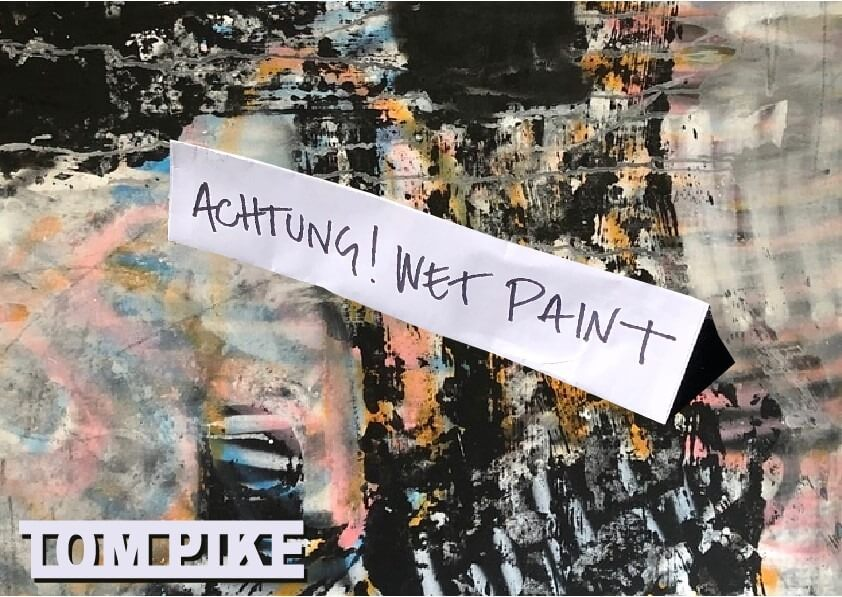 Tom Pike: Achtung! Wet Paint at Edel Extra, 11th – 15th of March 2020