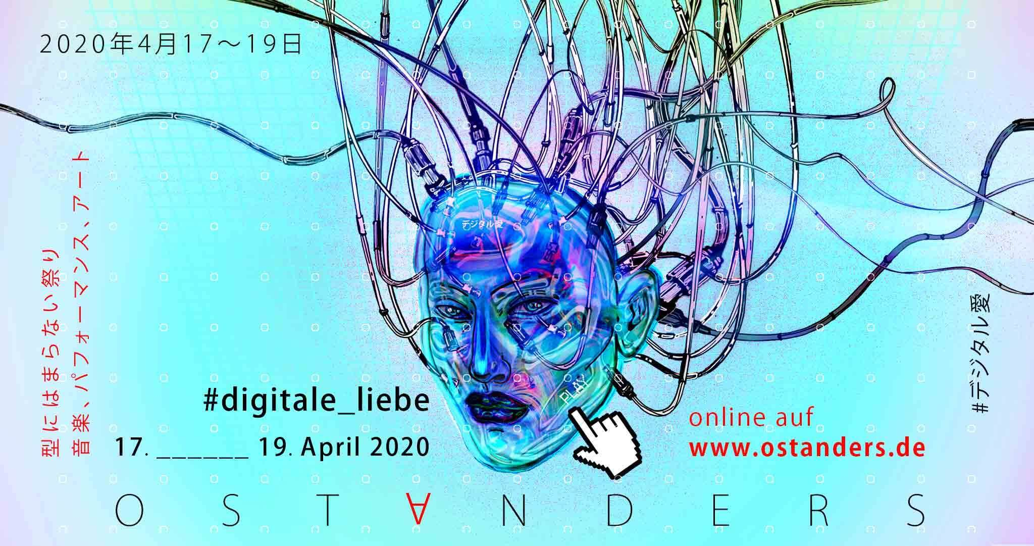Ost Anders Festival 2020 : #digitale_liebe