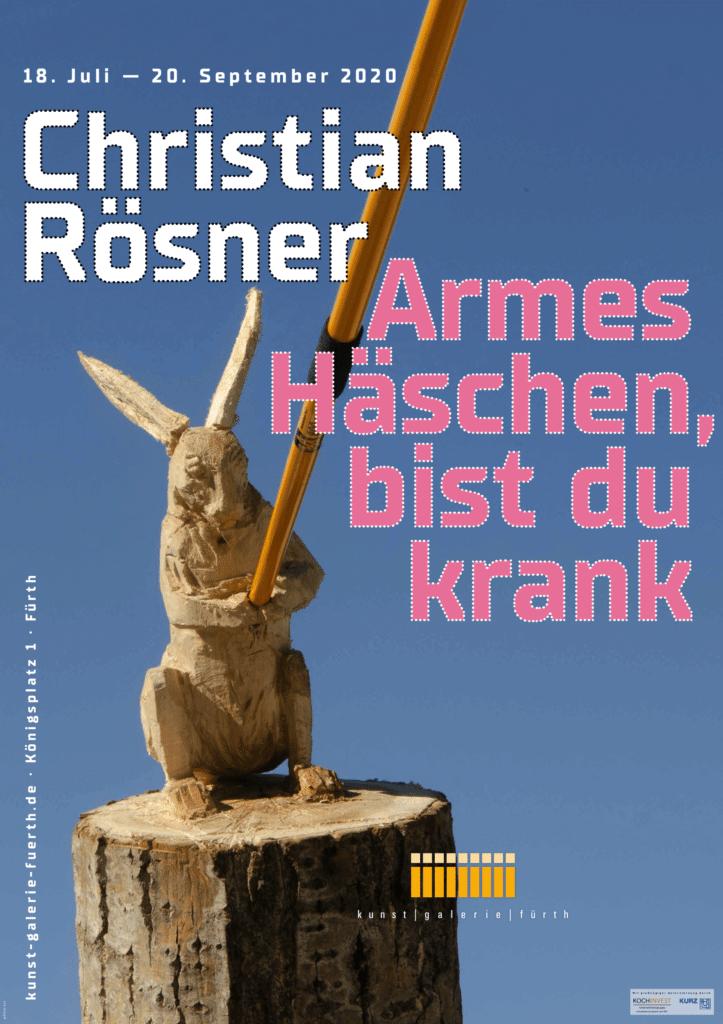 Titelbild, Christian Rösner, Armes Häschen, bist du krank, 2020, Ausstellung in der kunst galerie fürth